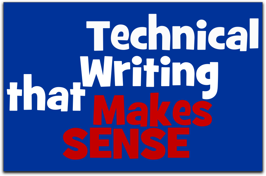Technical Writing that Makes Sense